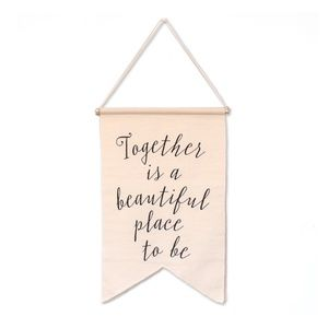 Together Is A Beautiful Place To Be Linen Banner
